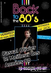 Pascal OLIVIER / Soirée spécial années 80's / Vendredi 20 mars 2020 (cliquez ici pour plus d'info)